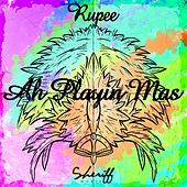 Play & Download Ah Playin Mas! by Rupee | Napster