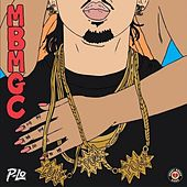 Play & Download Mbmgc by P-Lo | Napster
