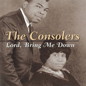 Play & Download Lord, Bring Me Down by The Consolers | Napster