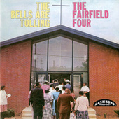 Play & Download The Bells Are Tolling by The Fairfield Four | Napster