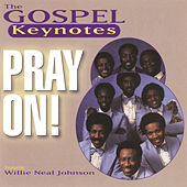 Play & Download Pray On! by The Gospel Keynotes | Napster