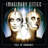 Play & Download Fall Of Romance by Imaginary Cities | Napster