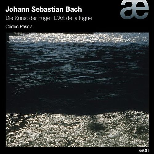 Play & Download Bach: Die Kunst der Fuge by Cédric Pescia | Napster