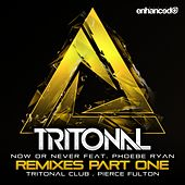 Play & Download Now Or Never (Remixes Pt. 1) (feat. Phoebe Ryan) by Tritonal | Napster