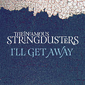 I'll Get Away von The Infamous Stringdusters