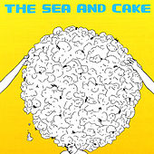 The Sea And Cake by The Sea and Cake