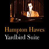 Play & Download Yardbird Suite by Hampton Hawes | Napster