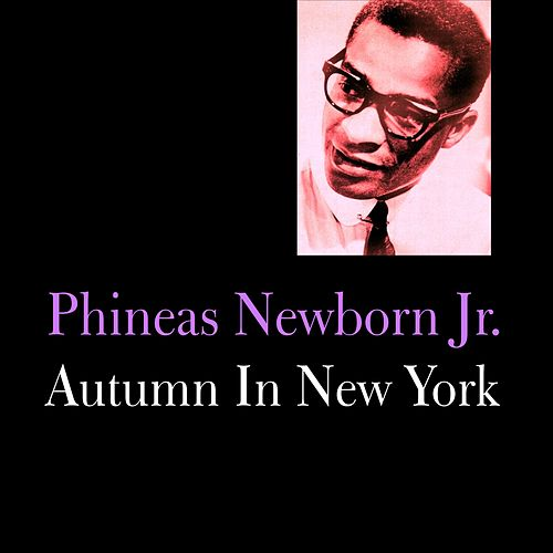 Autumn in New York by Phineas Newborn, Jr.