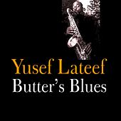 Play & Download Butter's Blues by Yusef Lateef | Napster