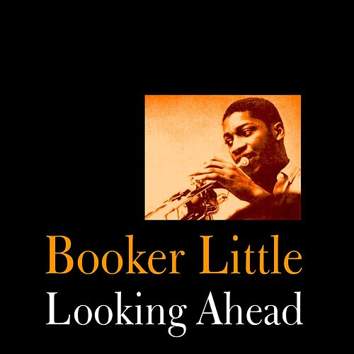 Looking Ahead by Booker Little