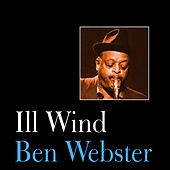 Play & Download Ill Wind by Ben Webster | Napster
