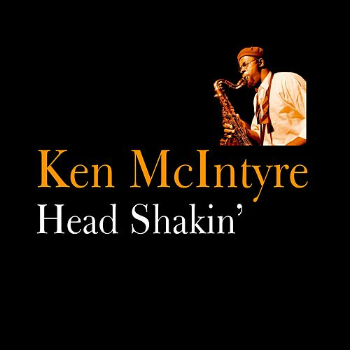 Play & Download Head Shakin' by Ken McIntyre | Napster