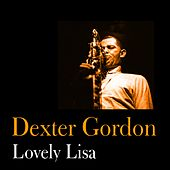 Play & Download Lovely Lisa by Dexter Gordon | Napster