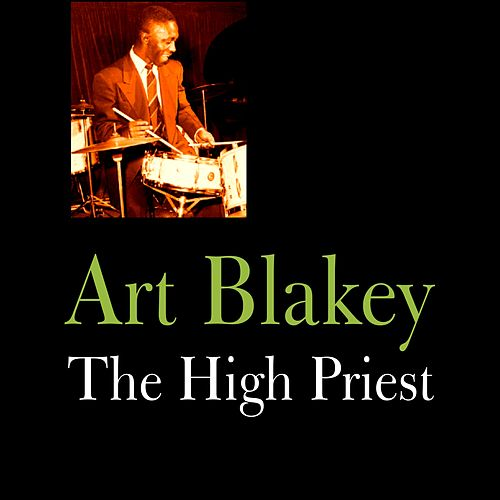 Play & Download The High Priest by Art Blakey | Napster