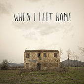 Play & Download When I Left Home - A Contemporary Blues Collection with Devon Allman, Samantha Fish, The Spin Doctors, Jeff Healey, Royal Southern Brotherhood, Mike Zito, And More! by Various Artists | Napster