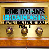 Bob Dylan's Broadcasts: Theme Time Radio Hour, Vol. 1 von Various Artists