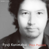 Play & Download Plays Piazzolla by Ryuji Kunimatsu | Napster