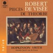 Robert de Visée: Pièces de théorbe by Hopkinson Smith