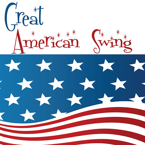 Play & Download Great American Swing by Various Artists | Napster