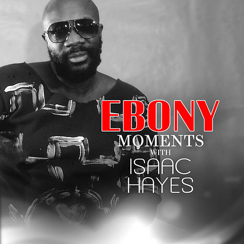 Play & Download Isaac Hayes Interviews with Ebony Moments (Live Interview) by Isaac Hayes | Napster