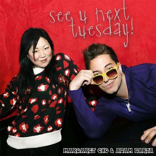 See U Next Tuesday (Radio Edit) by Margaret Cho