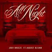 Play & Download All Night (feat. August Alsina) by Jody Breeze | Napster