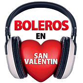 Play & Download Boleros en San Valentin by Various Artists | Napster