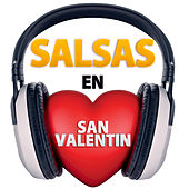 Salsas en San Valentin by Various Artists