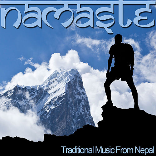 Play & Download Namaste - Traditional Music from Nepal for Yoga, Relaxation, And Meditation by Namaste | Napster