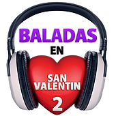 Play & Download Baladas en San Valentin, Vol. 2 by Various Artists | Napster