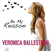 Play & Download Be My Reason by Veronica Ballestrini | Napster