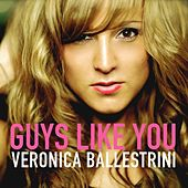 Play & Download Guys Like You by Veronica Ballestrini | Napster