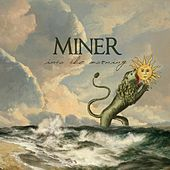 Into the Morning de Miner