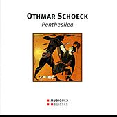 Schoeck: Penthesilea, Op. 39 by Various Artists