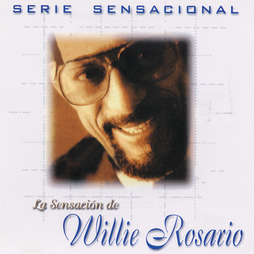 Play & Download Serie Sensacional by Willie Rosario | Napster