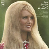 Play & Download How Can I Unlove You by Lynn Anderson | Napster