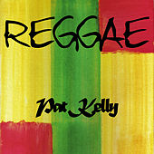 Reggae Pat Kelly by Pat Kelly