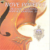 Play & Download Nove popevke - Festival kajkavskih popevki Krapina 2011. by Various Artists | Napster