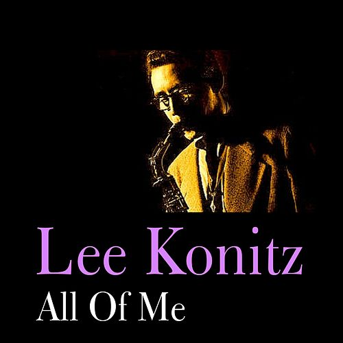 Play & Download All of Me by Lee Konitz | Napster