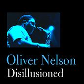 Play & Download Disillusioned by Oliver Nelson | Napster
