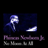 No Moon At All by Phineas Newborn, Jr.