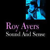 Play & Download Sound and Sense by Roy Ayers | Napster