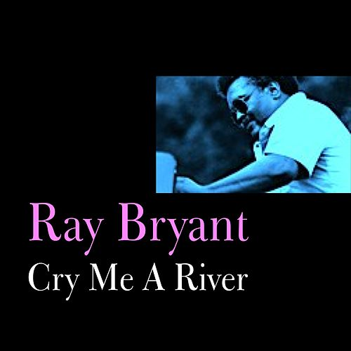 Play & Download Cry Me a River by Ray Bryant | Napster