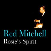 Play & Download Rosie's Spirit by Red Mitchell | Napster