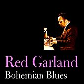 Play & Download Bohemian Blues by Red Garland | Napster