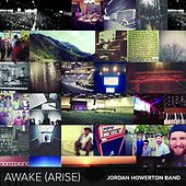 Awake (Arise) by Jordan Howerton Band