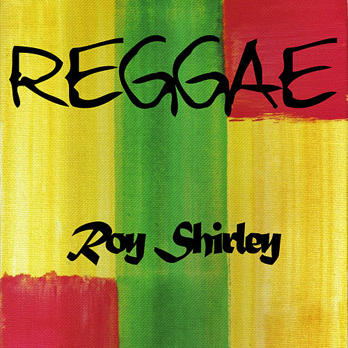 Play & Download Reggae Roy Shirley by Various Artists | Napster