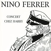 Play & Download Concert Chez Harry by Nino Ferrer | Napster