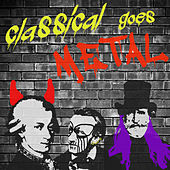 Classical Goes Metal: Metal Covers of Classical Songs by Epica and Therion from Carmina Burana, Pirates of the Caribbean, Star Wars, Mozart, Dvorak, Verdi, Spiderman & More by Various Artists
