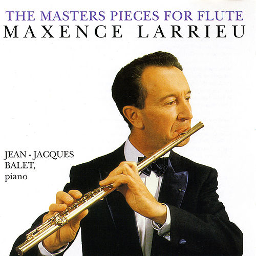The Master Pieces For Flute by Maxence Larrieu